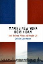 Making New York Dominican (The City in the Twenty-first Century)