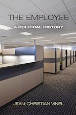 The Employee (Politics and Culture in Modern America)