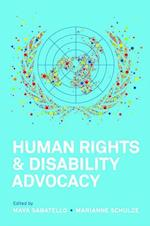 Human Rights and Disability Advocacy (Pennsylvania Studies in Human Rights)