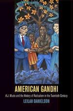 American Gandhi (Politics and Culture in Modern America)
