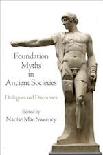 Foundation Myths in Ancient Societies af Naoise MAC Sweeney