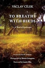To Breathe With Birds (Penn Studies in Landscape Architecture)