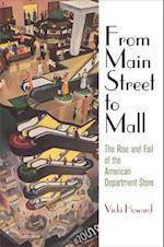 From Main Street to Mall (American Business, Politics, and Society)