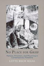 No Place for Grief (The Ethnography of Political Violence)
