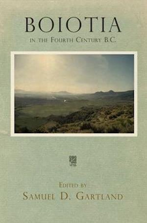 Bog, hardback Boiotia in the Fourth Century B.C. af Samuel D. Gartland