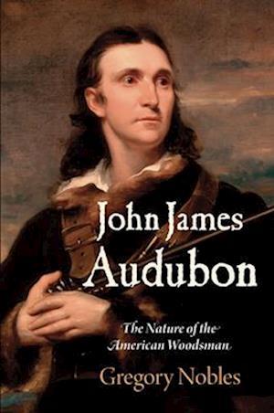 Bog, hardback John James Audubon af Gregory Nobles