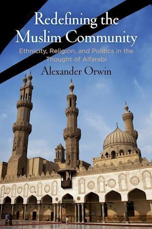 Bog, hardback Redefining the Muslim Community af Alexander Orwin
