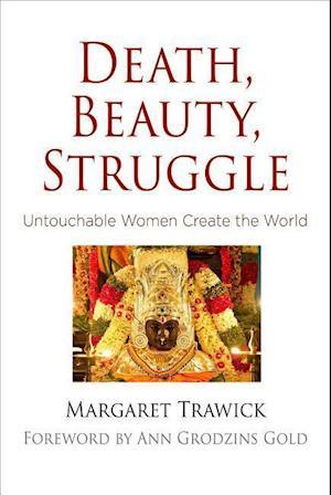 Bog, hardback Death, Beauty, Struggle af Margaret Trawick