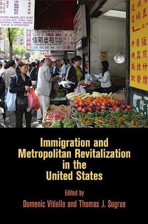 Bog, hardback Immigration and Metropolitan Revitalization in the United States af Dominic Vitiello