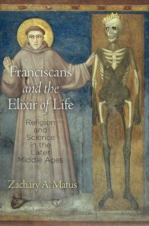 Bog, hardback Franciscans and the Elixir of Life af Zachary A. Matus