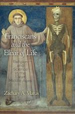 Franciscans and the Elixir of Life (The Middle Ages Series)