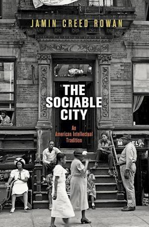 Bog, hardback The Sociable City af Jamin Creed Rowan