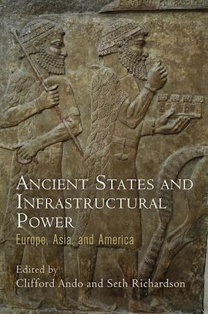 Bog, hardback Ancient States and Infrastructural Power af Clifford Ando