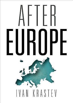 Bog, hardback After Europe af Ivan Krastev