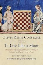 To Live Like a Moor (The Middle Ages Series)