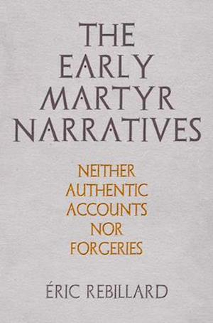 The Early Martyr Narratives
