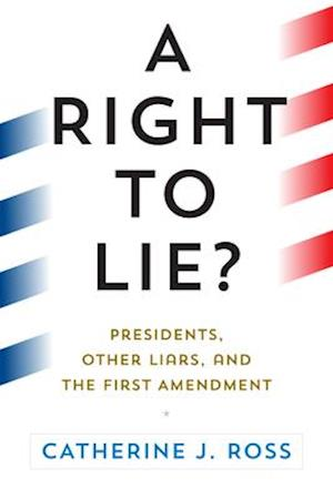 Presidential Lies, the First Amendment, and Democracy