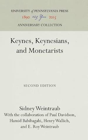 Bog, hardback Keynes, Keynesians and Monetarists af Sidney Weintraub