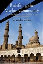 Redefining the Muslim Community af Alexander Orwin