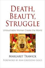Death, Beauty, Struggle af Margaret Trawick