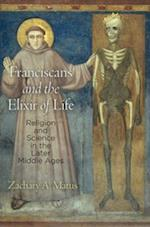 Franciscans and the Elixir of Life af Zachary A. Matus