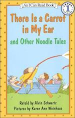 There Is a Carrot in My Ear and Other Noodle Tales (I Can Read Books: Level 1)