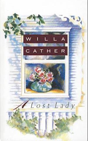 Bog, ukendt format A Lost Lady af Willa Cather