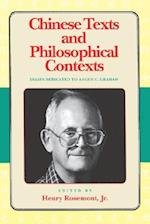 Chinese Texts and Philosophical Contexts (Critics & their critics, nr. )