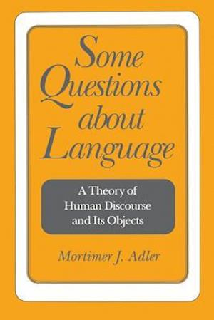 Bog, paperback Some Questions About Language af Mortimer J Adler