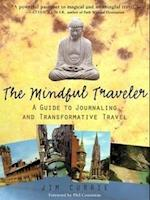 The Mindful Traveler (Guide to Journaling and Transformative Travel)