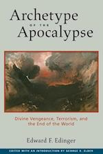 Archetype of the Apocalypse (Divine Vengeance Terrorism and the End of the World)