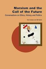 Marxism and the Call of the Future (Creative Marxism, nr. 2)