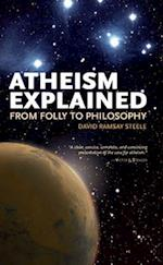 Atheism Explained (Ideas Explained)
