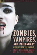 Zombies, Vampires, and Philosophy (Popular Culture Philosophy, nr. 49)