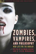 Zombies, Vampires, and Philosophy (Popular Culture and Philosophy)