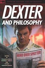 Dexter and Philosophy af Rachel Robison, George A Reisch, Richard Greene