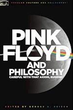 Pink Floyd and Philosophy af George A Reisch