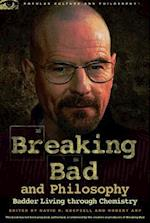 Breaking Bad and Philosophy (Popular Culture and Philosophy, nr. 67)