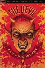 The Devil and Philosophy (Popular Culture and Philosophy, nr. 83)