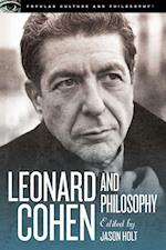 Leonard Cohen and Philosophy (Popular Culture and Philosophy)