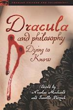 Dracula and Philosophy (Popular Culture and Philosophy, nr. 90)