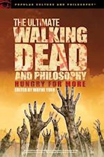 The Ultimate Walking Dead and Philosophy (Popular Culture and Philosophy, nr. 97)