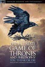 The Ultimate Game of Thrones and Philosophy (Popular Culture and Philosophy)