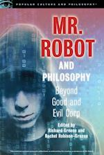 Mr. Robot and Philosophy (Popular Culture and Philosophy, nr. 109)