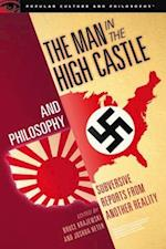 Man in the High Castle and Philosophy (Popular Culture and Philosophy)