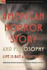 American Horror Story and Philosophy (Popular Culture and Philosophy)