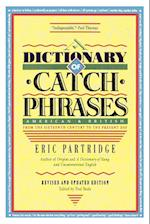 Dictionary of Catch Phrases af Eric Partridge