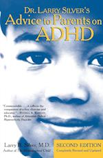 Dr. Larry Silver's Advice to Parents on ADHD: Second Edition
