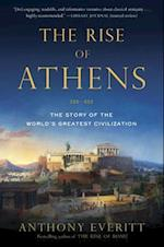 The Rise of Athens af Anthony Everitt