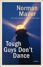 Tough Guys Don't Dance af Norman Mailer